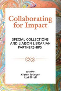 Collaborating for Impact: Special Collections and Liaison Librarian Partnerships