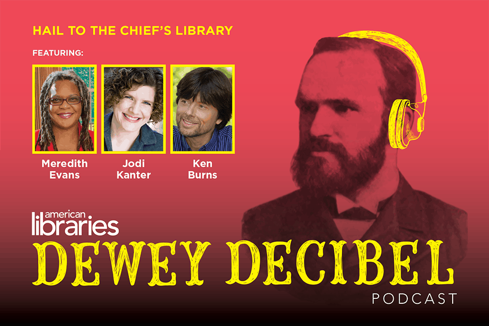 Dewey Decibel podcast Episode Eight: Hail to the Chief's Library