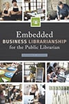 Cover of Embedded Business Librarianship for the Public Librarian, by Barbara A. Alvarez