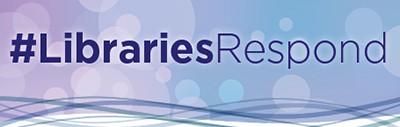 #LibrariesRespond
