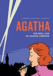 Cover of Agatha: The Real Life of Agatha Christie, by Anne Martinetti and Guillaume Lebeau with art by Alexandre Franc