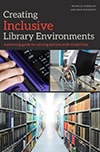 Cover of Creating Inclusive Library Environments