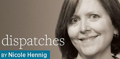 Dispatches, by Nicole Hennig