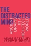 Cover of The Distracted Mind: Ancient Brains in a High-Tech World, by Adam Gazzaley and Larry D. Rosen