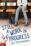 Cover of Still a Work in Progress, by Jo Knowles