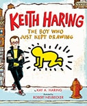 Cover of Keith Haring: The Boy Who Just Kept Drawing, by Kay A. Haring