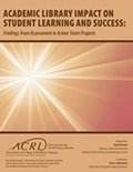 Cover of Academic Library Impact on Student Learning and Success: Findings from Assessment in Action Team Projects
