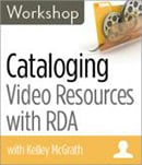 Cataloging Video Resources