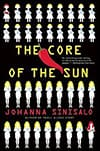 Cover of The Core of the Sun, by Johanna Sinisalo