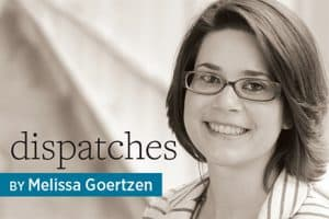 Dispatches, by Melissa Goertzen