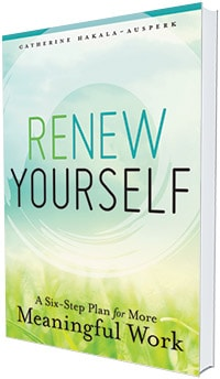 This is an excerpt from Renew Yourself: A Six-Step Plan for More Meaningful Work by Catherine Hakala-Ausperk (ALA Editions, 2017).