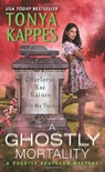 Cover of A Ghostly Mortality, by Tonya Kappes