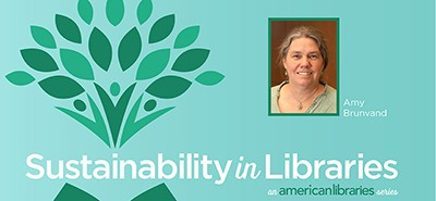 Amy Brunvand, Sustainability in Libraries