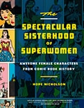 Cover of The Spectacular Sisterhood of Superwomen, by Hope Nicholson