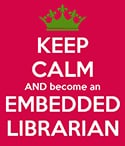 Keep calm and become an embedded librarian