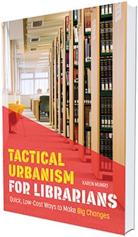 Tactical Urbanism for Librarians