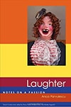 Cover of Laughter: Notes on a Passion