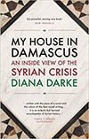 Cover of My House in Damascus, by Diana Darke