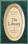 Cover of The Library: Catalogue of Wonders, by Stuart Kells