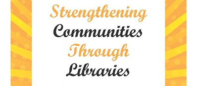 Strengthening Communities Through Libraries