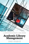 Cover of Academic Library Management: Case Studies