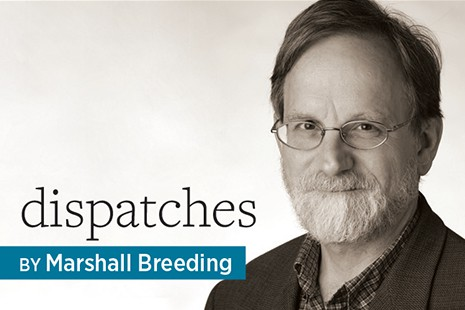 Dispatches, by Marshall Breeding