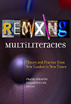 Cover of Remixing Multiliteracies, edited by Frank Serafini and Elisabeth Gee