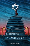 Cover of The Librarian of Auschwitz, by Antonio Iturbe, translated by Lilit Thwaites