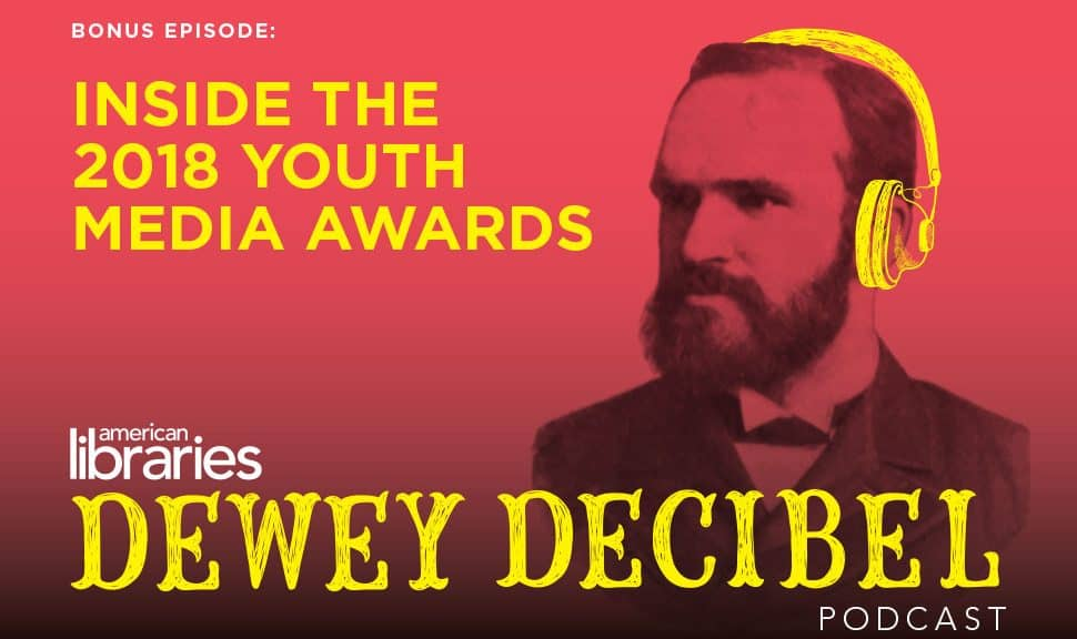 Dewey Decibel Podcast Bonus Episode: Inside the 2018 Youth Media Awards