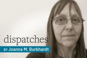 Dispatches, by Joanna M. Burkhardt