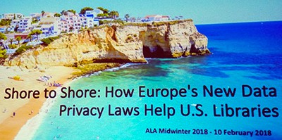 Shore to shoer: How Europe's new data privacy laws help US libraries