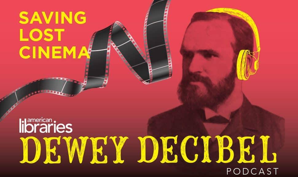 Dewey Decibel Episode 23: Saving Lost Cinema
