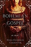 Cover of Bohemian Gospel, by Dana Chamblee Carpenter