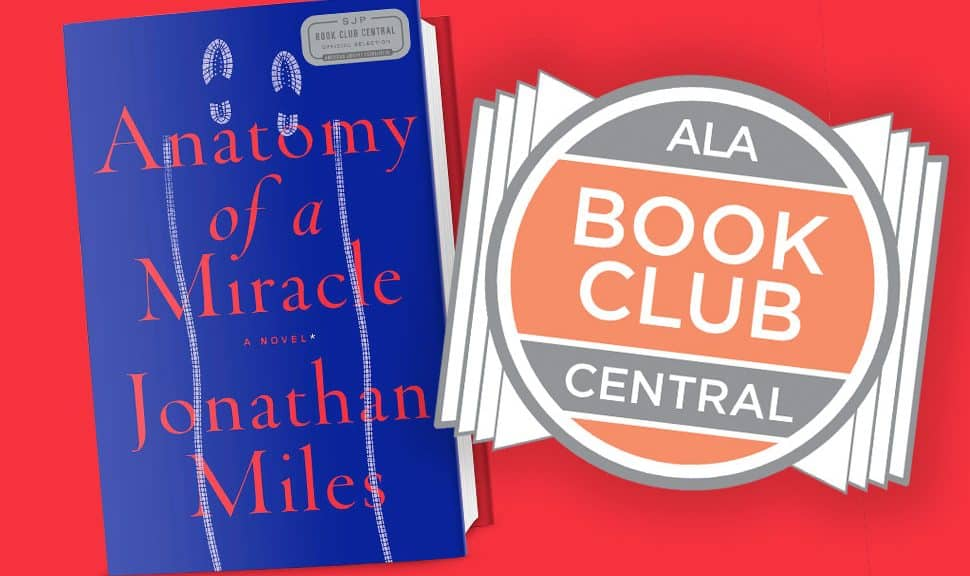 Book Club Central Anatomy of a Miracle by Jonathan Miles