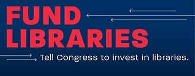 Fund libraries: Tell Congress to invest in libraries
