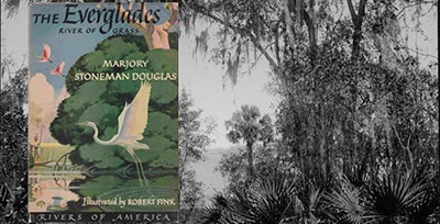 The Everglades: River of Grass, by Marjory Stoneman Douglas (1947)