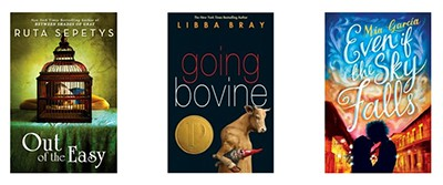Ruta Sepetys's Out of the Easy, Going Bovine by Libba Bray, and Even If the Sky Falls by Mia Garcia