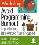 Avoid programming burnout