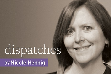 Dispatches, by Nicole Hennig
