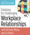 Challenging workplace relationships