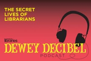 Dewey Decibel: The Secret Lives of Librarians