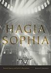 Cover of Hagia Sophia: Sound, Space, and Spirit in Byzantium