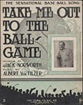 """Albert Von Tilzer (1878–1956) and Jack Norworth (1879–1959). """"Take Me Out to the Ball Game."""" New York: New York Music Co., 1908. Music Division, Library of Congress"""