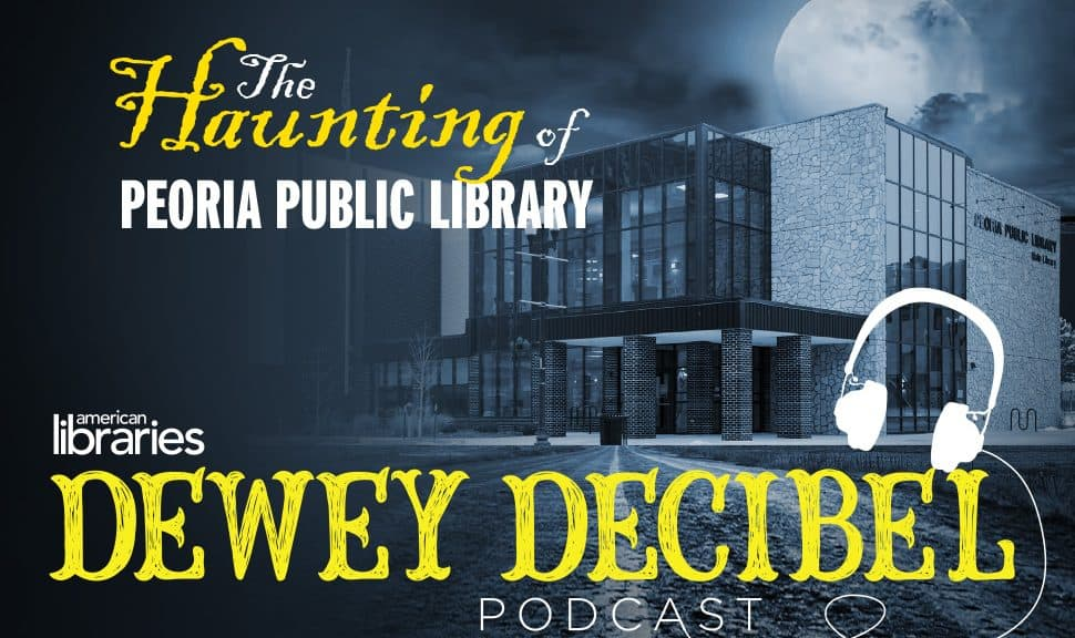 "Dewey Decibel podcast presents its Halloween episode, ""The Haunting of Peoria (Ill.) Public Library."""