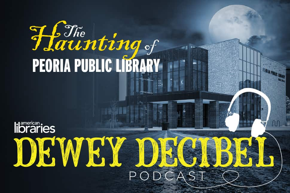 "Dewey Decibel podcast presents its Halloween episode, ""The Haunting of Peoria (Ill.) Public Library."""