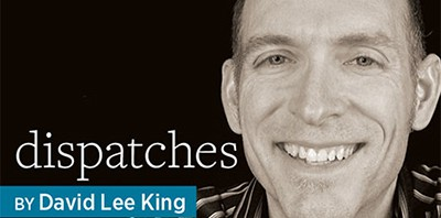 Dispatches, by David Lee King