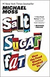 Cover of Salt Sugar Fat, by Michael Moss