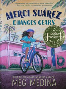 Newbery Award winner: Merci Suárez Changes Gears, written by Meg Medina