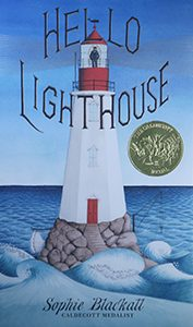 Caldecott winner: Hello Lighthouse, illustrated and written by Sophie Blackall