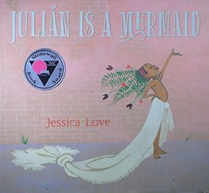 Stonewall Award winner: Julián Is a Mermaid, written by Jessica Love